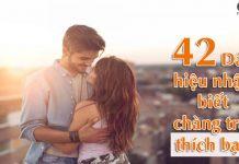 42 dấu hiệu chàng thích bạn