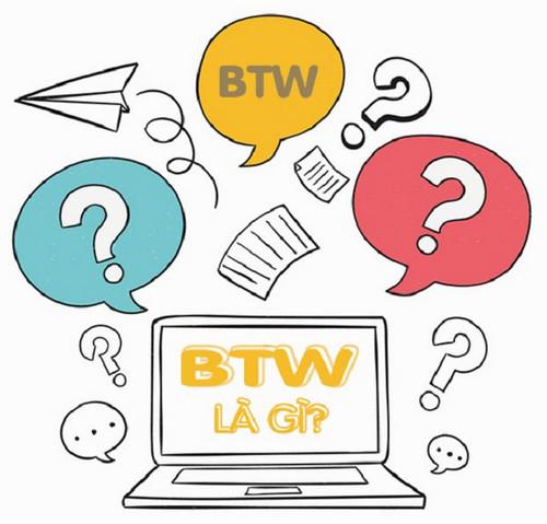 Một vài nghĩa khác của BTW là gì?
